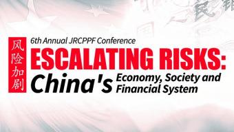 jrcppf_6th_annual_conference_escalating_risks_chinas_economy_society_and_financial_system